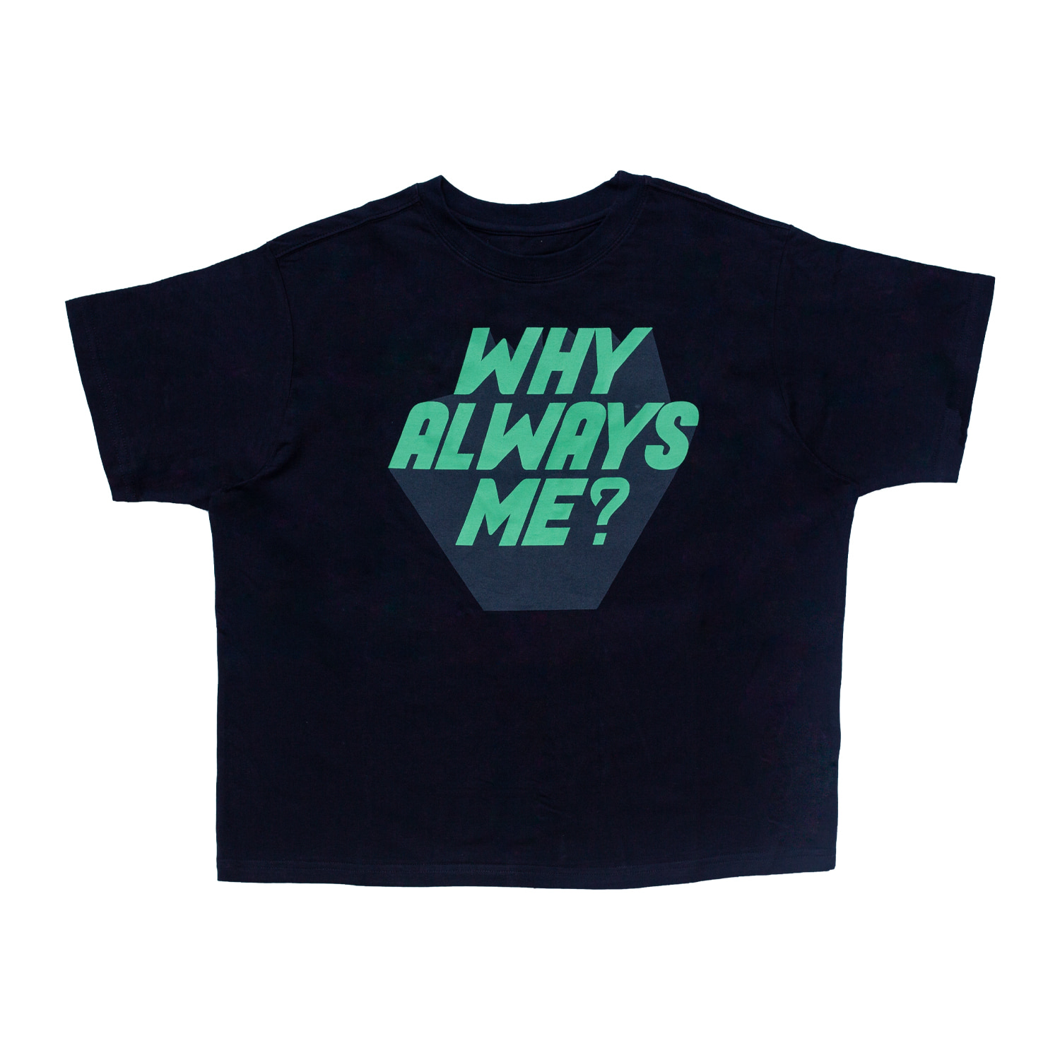 [80% OFF]WHY ALWAYS ME TSHIRT(NAVY)